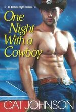 One Night with a Cowboy : The Oklahoma Nights Series - Cat Johnson