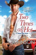 Two Times as Hot : Oklahoma Nights Romance - Cat Johnson