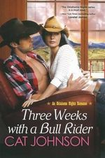 Three Weeks with a Bull Rider : Oklahoma Nights Romance - Cat Johnson