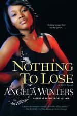 Nothing to Lose : A D C Novel - Angela Winters