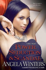 Power, Seduction & Scandal - Angela Winters