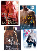 Shelly Laurenston Bundle : The Beast In Him, The Mane Event, Big Bad Beast & Bear Meets Girl - Shelly Laurenston
