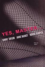 Yes, Master... - Tawny Taylor