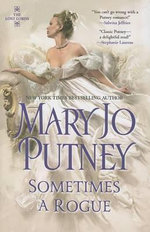 Sometimes a Rogue - Mary Jo Putney