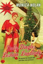 Dolly Dingle, Lesbian Landlady - Monica Nolan