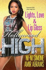 Lights, Love, & Lip Gloss : The Hollywood High Series - Ni-Ni Simone