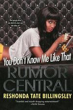 You Don't Know Me Like That : Rumor Central - ReShonda Tate Billingsley