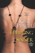 Tempting a Sinner : Sinners Club   - Kate Pearce