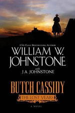 Butch Cassidy : the Lost Years - William W. Johnstone
