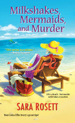 Milkshakes, Mermaids, and Murder - Sara Rosett