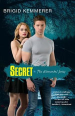 Secret : Elementals Series - Brigid Kemmerer