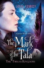 The Twelve Kingdoms : The Mark of the Tala - Jeffe Kennedy