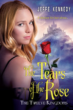 The Twelve Kingdoms : The Tears of the Rose - Jeffe Kennedy