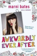Awkwardly Ever After - Marni Bates