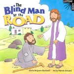 The Blind Man by the Road : Listen! Look! - Gloria McQueen Stockstill