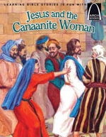 Jesus and the Canaanite Woman : Arch Books - Concordia Publishing House