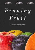 Pruning for Fruit - Bruce Morphett