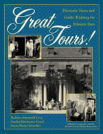Great Tours! : Thematic Tours and Guide Training for Historic Sites - Barbara Abramoff Levy