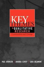 Key Themes in Qualitative Research : Continuities and Changes - Paul Atkinson
