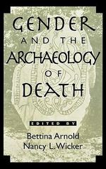 Gender and the Archaeology of Death : Gender and Archaeology