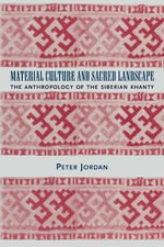 Material Culture and Sacred Landscape : The Anthropology of the Siberian Khanty - Peter David Jordan