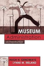 Museum Administration : An Introduction - Hugh H. Genoways