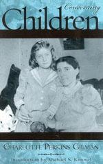 Concerning Children : Classics in Gender Studies - Charlotte Perkins Gilman