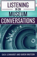 Listening in on Museum Conversations - Gaea Leinhardt