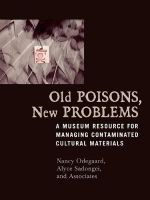 Old Poisons, New Problems : A Museum Resource for Managing Contaminated Cultural Materials - Nancy Odegaard