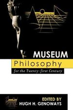 Museum Philosophy for the Twenty-First Century : Assessing Your Organization's Potential for Fundin...