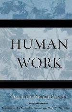 Human Work : Classics in Gender Studies - Charlotte Perkins Gilman