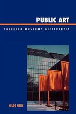 Public Art : Thinking Museums Differently - Hilde S. Hein