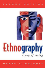 Ethnography : A Way of Seeing - Harry F. Wolcott