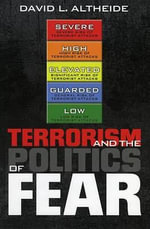 Terrorism and the Politics of Fear - David L. Altheide