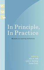 In Principle, in Practice : Museums as Learning Institutions