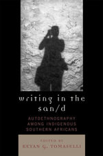 Writing in the San/D : Autoethnography Among Indigenous Southern Africans