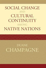 Social Change and Cultural Continuity among Native Nations - Duane Champagne