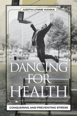 Dancing for Health : Conquering and Preventing Stress - Judith Lynne Hanna