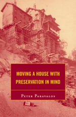 Moving a House with Preservation in Mind - Peter Paravalos