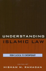 Understanding Islamic Law : From Classical to Contemporary - Hisham M. Ramadan