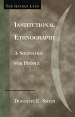 Institutional Ethnography : A Sociology for People - Dorothy E. Smith