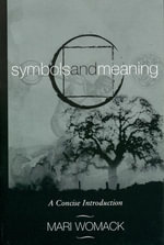 Symbols and Meaning : A Concise Introduction - Mari Womack