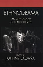 Ethnodrama : An Anthology of Reality Theatre