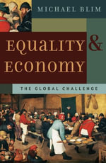 Equality and Economy : The Global Challenge - Michael Blim