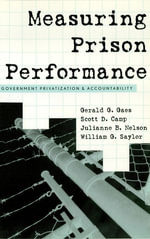 Measuring Prison Performance : Government Privatization and Accountability - Gerald G. Gaes