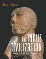 The Indus Civilization : A Contemporary Perspective - Gregory L. Possehl