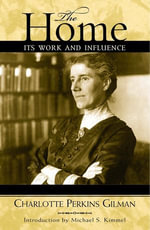 The Home : Its Work and Influence - Charlotte Perkins Gilman