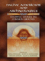 Native Americans and Archaeologists : Stepping Stones to Common Ground