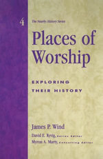 Places of Worship : Exploring Their History - James P. Wind
