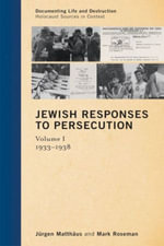 Jewish Responses to Persecution : 1933 1938 - J. Rgen Matth Us